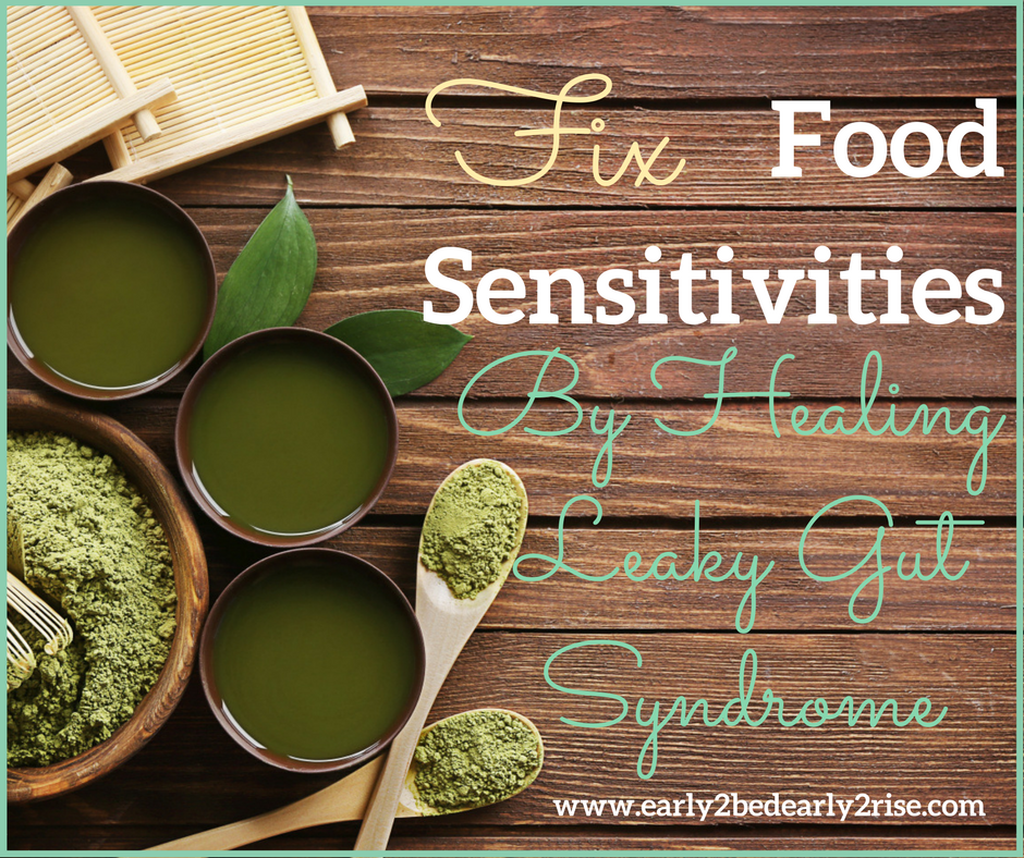 Fix Food Sensitivities by Healing Your Leaky Gut