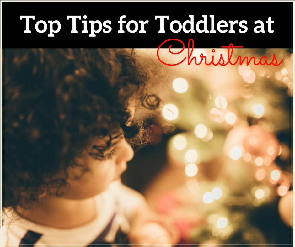 Top Tips for Toddlers at Christmas