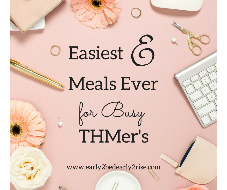 Easiest E Meals Ever for busy THMer's
