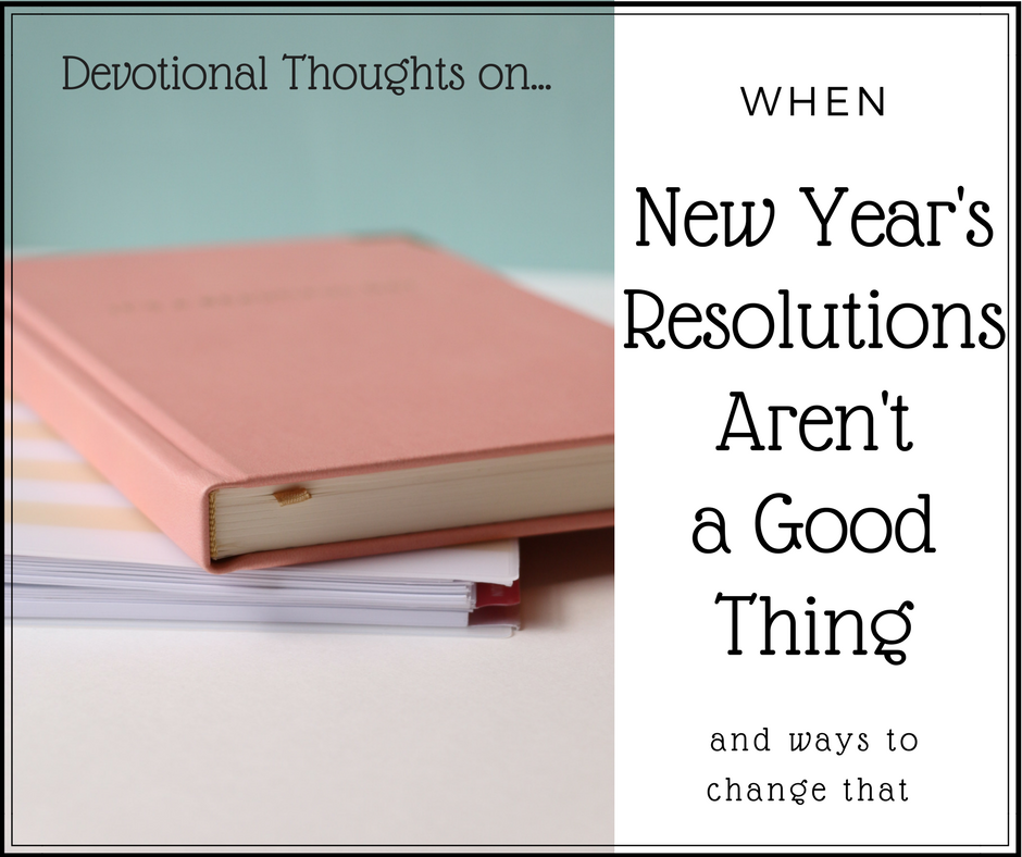 When New Year's Resolutions Aren't a Good Thing