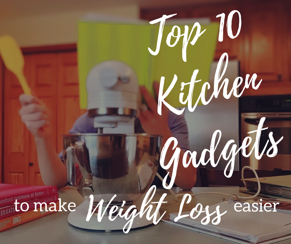 Top 10 Kitchen Gadgets To Make Weight Loss Easier