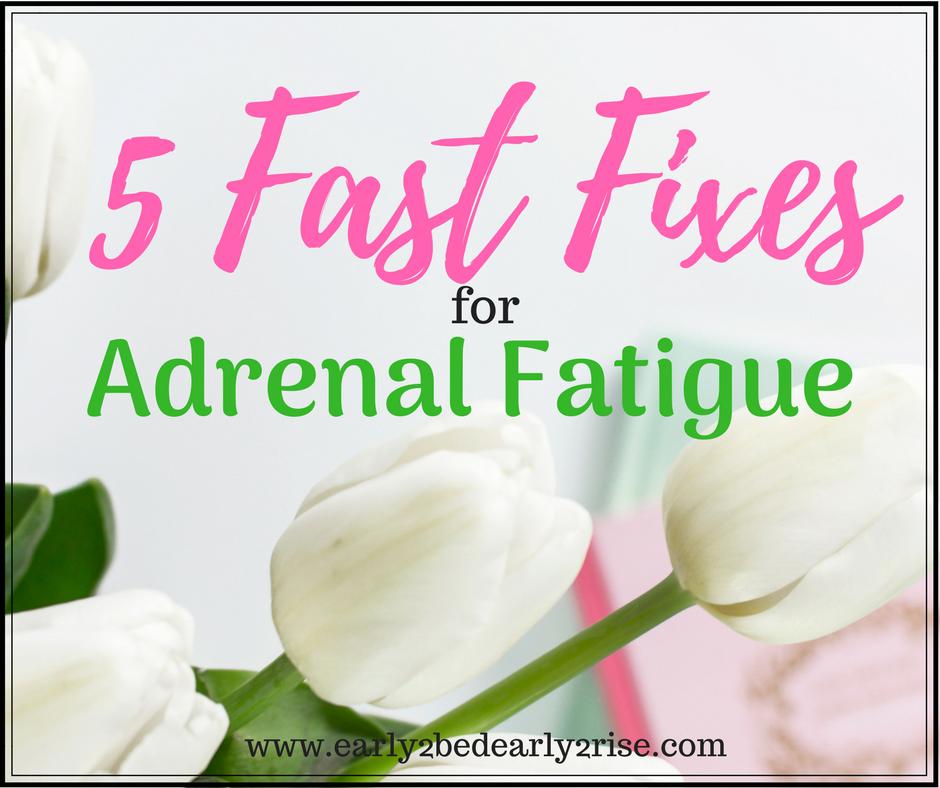 5 Fast Fixes for Adrenal Fatigue Symptoms