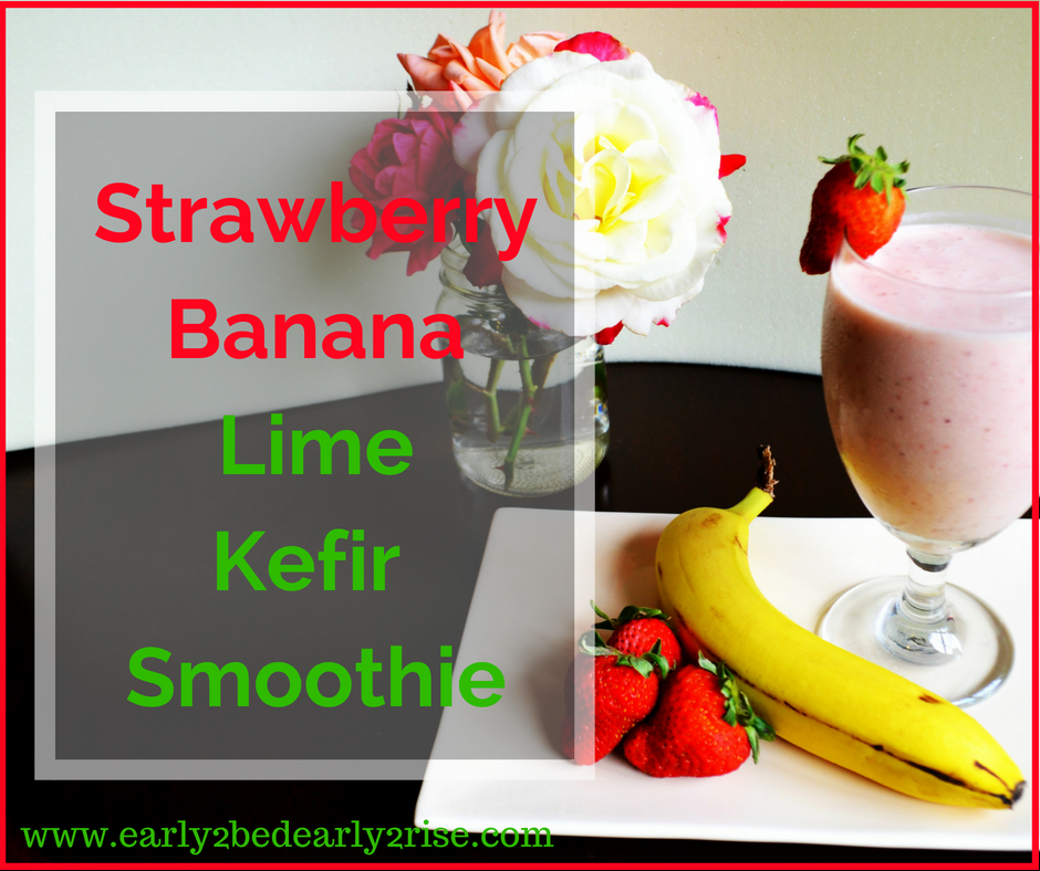 Strawberry Banana Lime Kefir Smoothie, Low Fat, THM-E