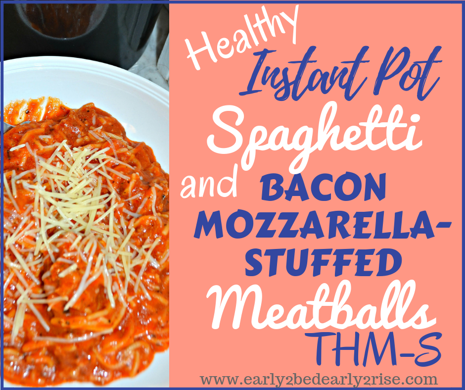 Delicious Healthy Instant Pot Spaghetti and Bacon Mozzarella Meatballs (THM-S)