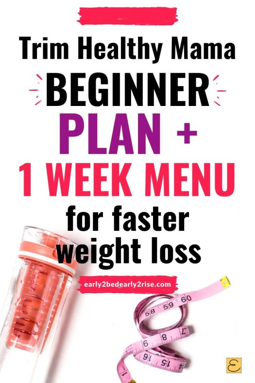 Trim Healthy Mama Meal Plan For Beginners For Fast Weight Loss Early To Bed Early To Rise
